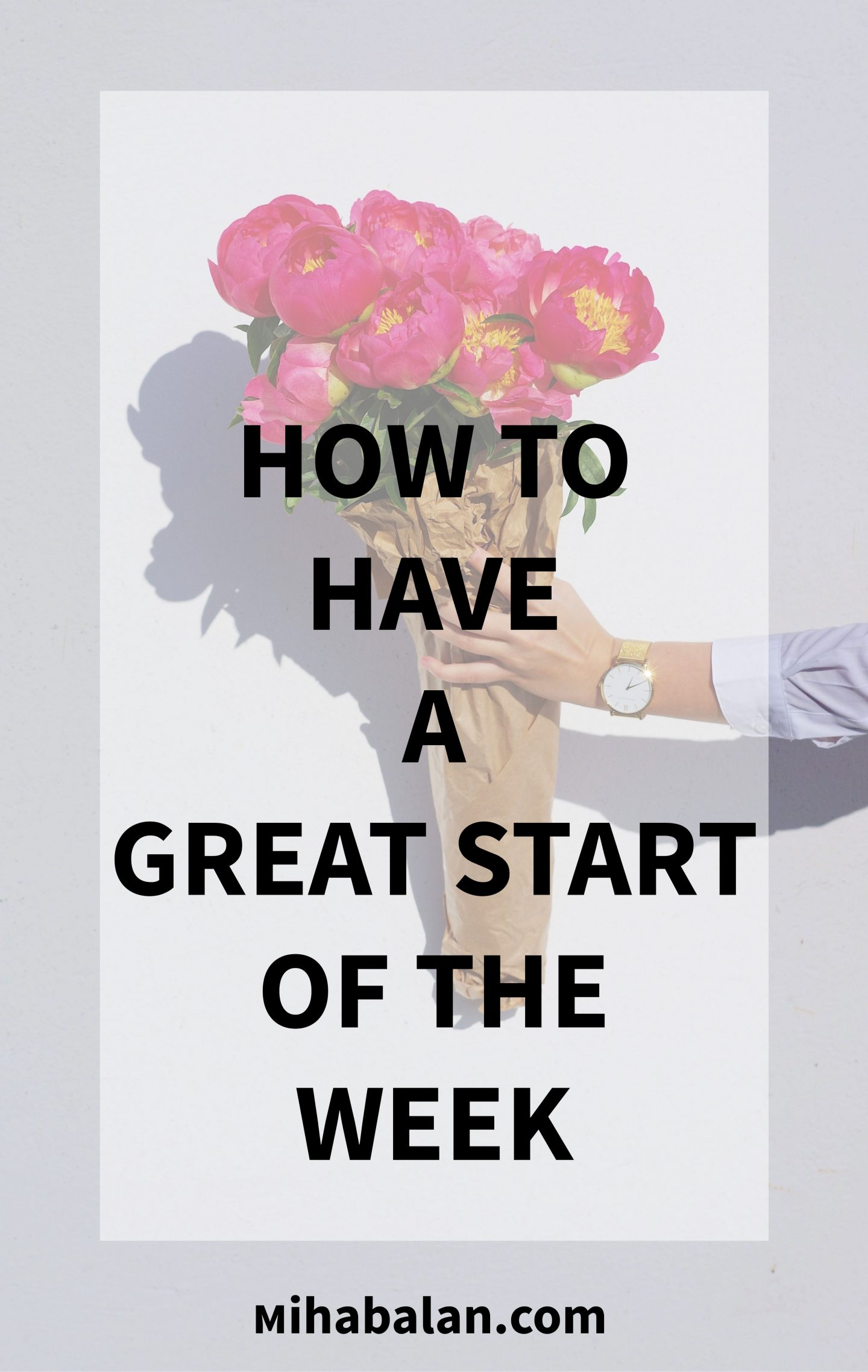 How to have a great start of the week