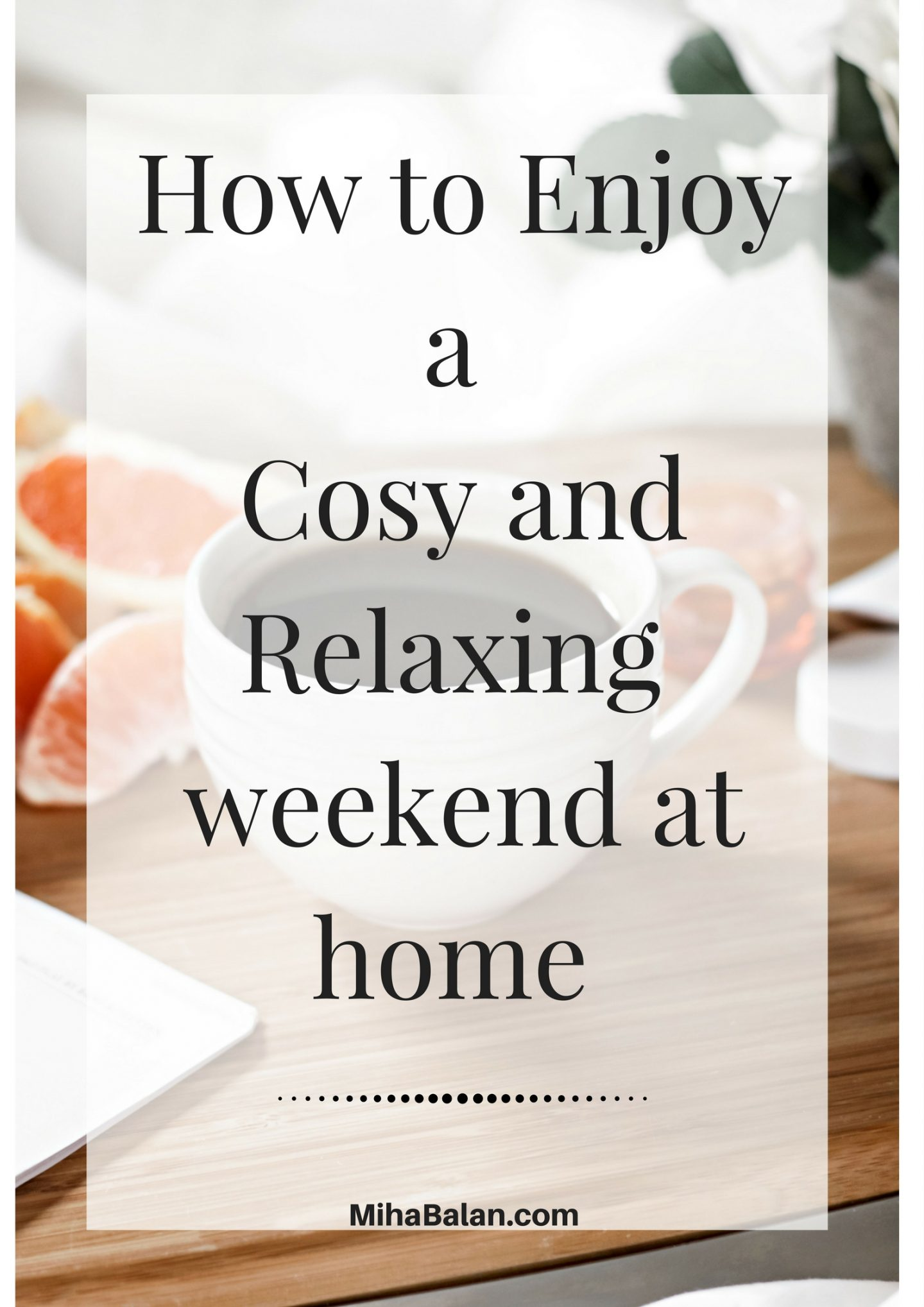How to enjoya cosy and relaxing weekend at home
