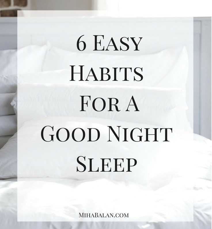 6 Easy Habits For AGood Night Sleep
