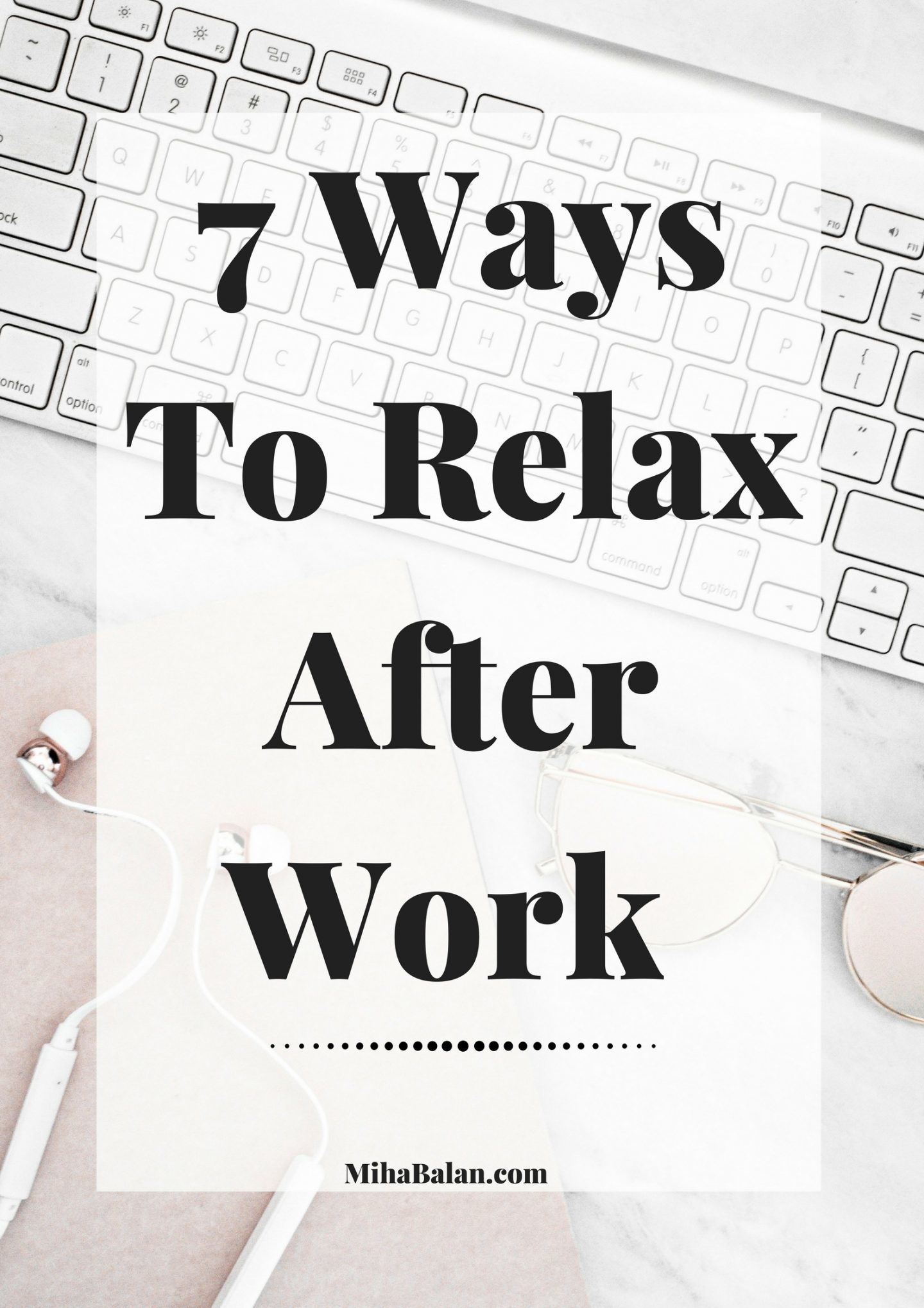 How to relax after work, unwind, relaxing, free time,