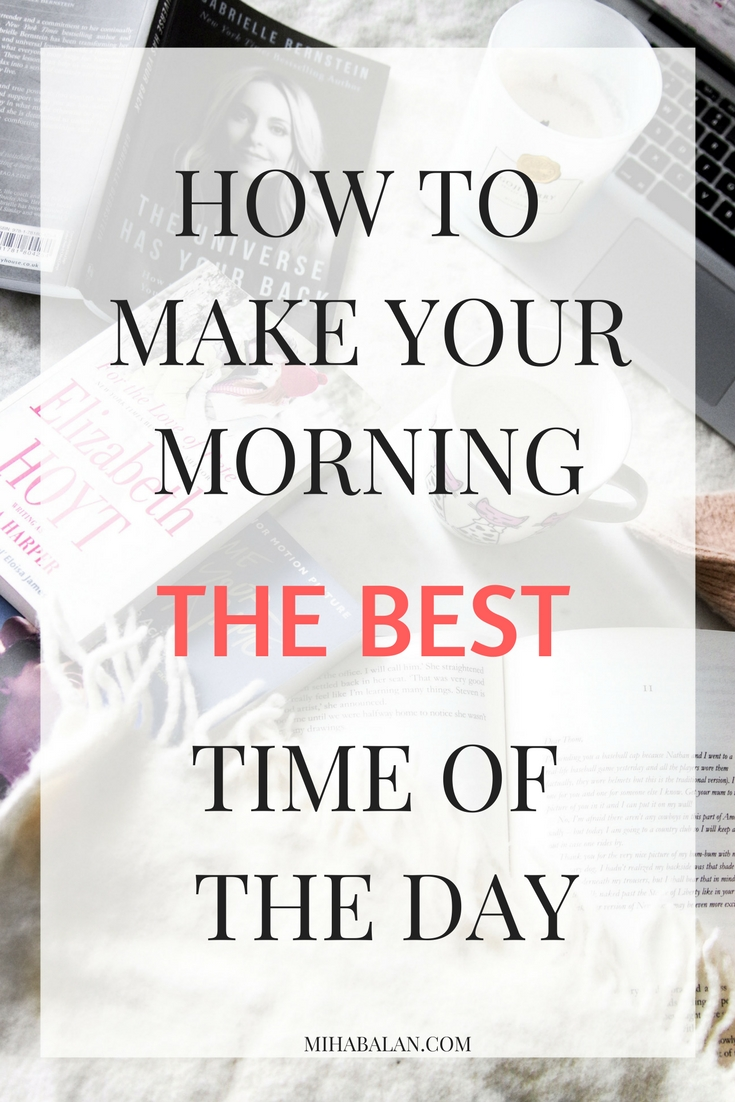 How To Make Your Morning the best time of the day, morning rituals, coffee and books, relaxing, meditation, motivation, self care, self love, lifestyle, mihabalan.comjpg