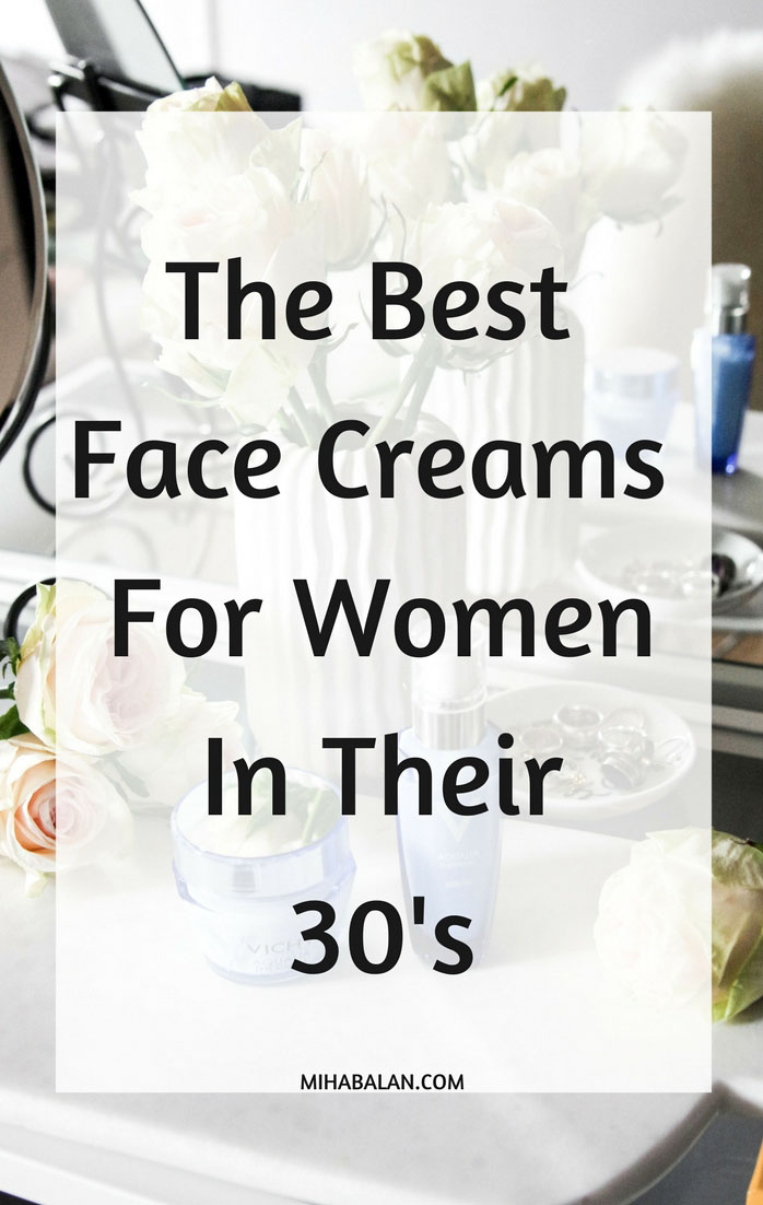 The Best Face Creams For WomenIn Their30'sThe Best Face Creams For WomenIn Their30's